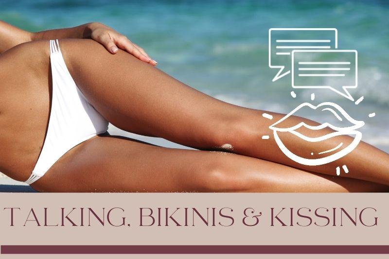 TALKING BIKINIS AND KISSING INDULGNCE BEAUTY